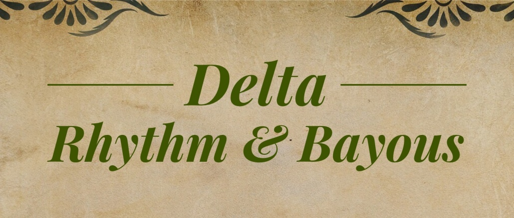 Delta Rhythm & Bayous. Decorative banner-style sign with loden green on parchment-look background. Credit and copyright pbjunction.com
