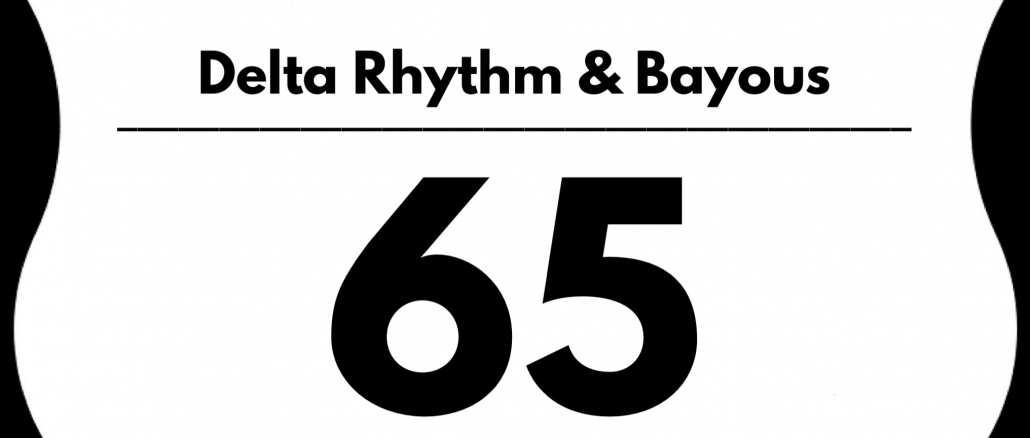 "Highway sign image with ""Delta Rhythm & Bayous"" (instead of Route) and ""65."" Credit/copyright pbjunction.com and PB Junction, LLC"